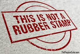 not a rubber stamp